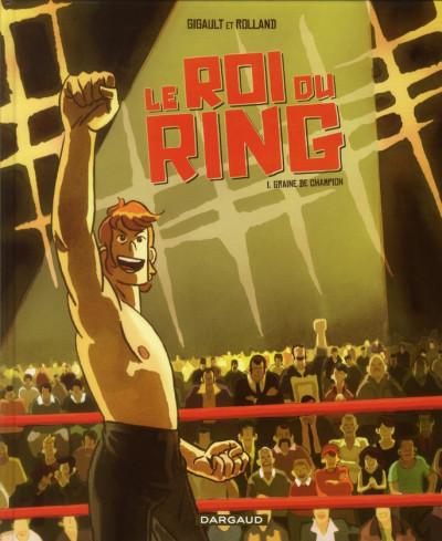 Couverture Le roi du ring tome 1 - graine de champion
