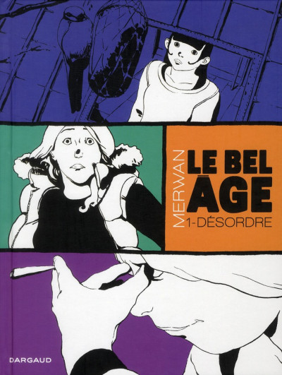 Couverture Le bel âge tome 1 - désordre