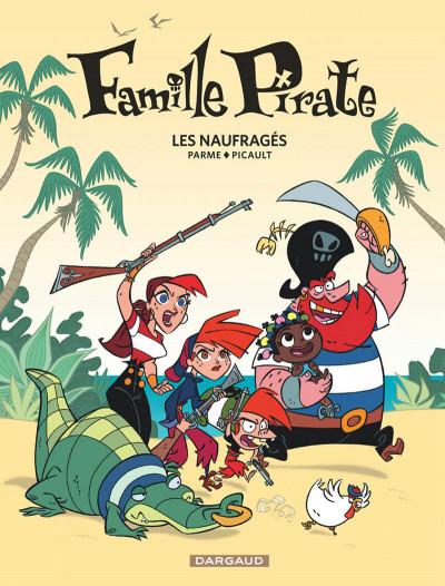 Couverture La famille pirate tome 1 - Les Naufragés
