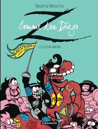 image de Z comme don Diego tome 2 - la loi du marché