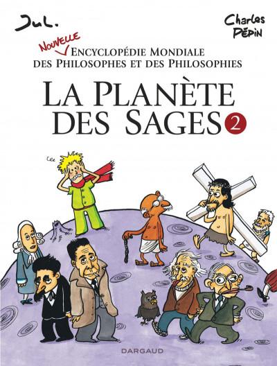 image de La planète des sages tome 2 - Nouvelle encyclopédie mondiale des philosophes et des philosophies