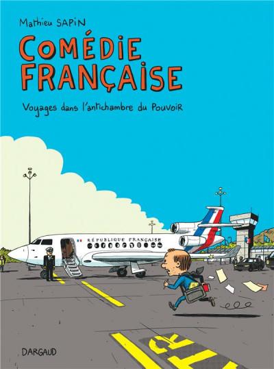 Couverture Comédie française - Voyages dans l'antichambre du pouvoir