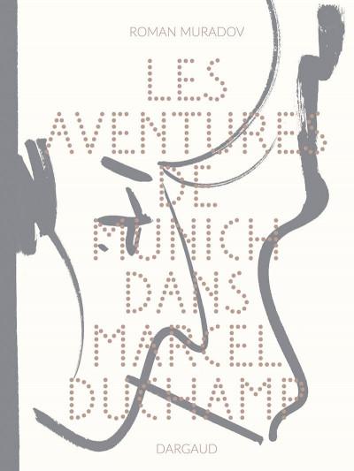 Couverture Les aventures de Munich dans Marcel Duchamp