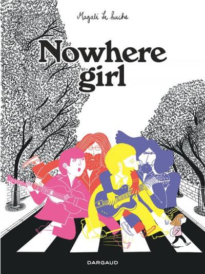 Couverture Nowhere girl - Beatles-addict, le récit d'une phobie scolaire
