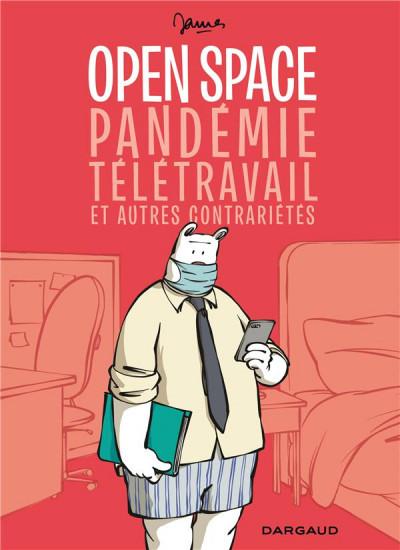 Couverture Open space, pandémie, télétravail et autres contrarietés
