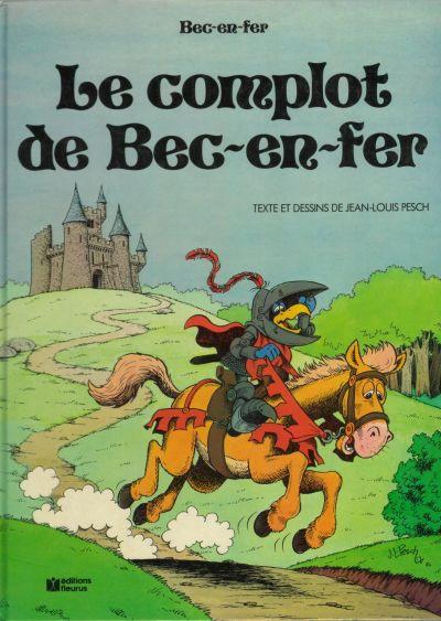 Couverture Bec-en-fer tome 1 - Le complot de Bec-en fer (éd. 1980)