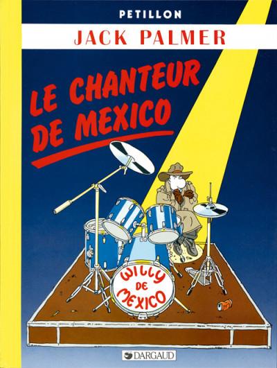 Couverture jack palmer tome 5 - le chanteur de mexico