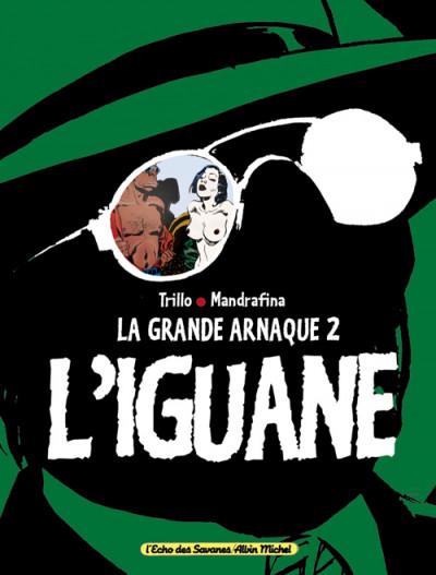 Couverture La grande arnaque tome 2 - l'iguane
