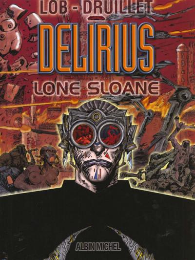 Couverture lone sloane tome 2 - delirius