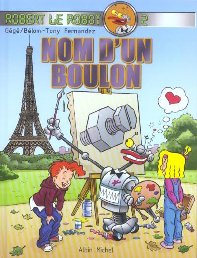 Couverture Robert le robot tome 2 - nom d'un boulon