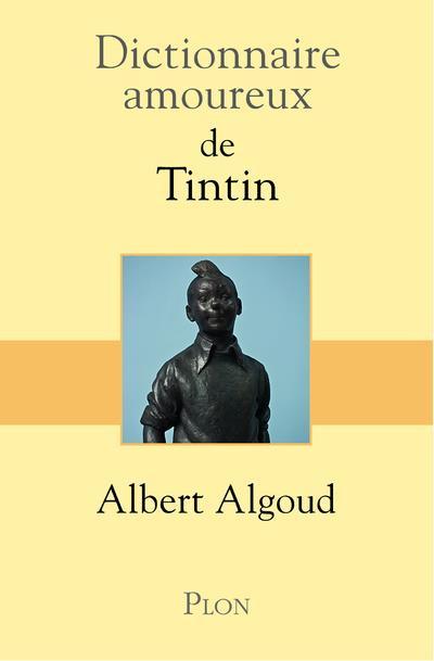 Couverture Dictionnaire amoureux de Tintin
