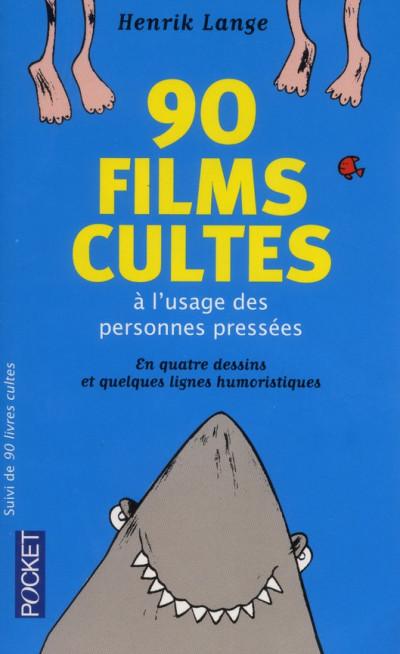 Couverture 90 livres cultes ; 90 films cultes à l'usage des personnes pressées