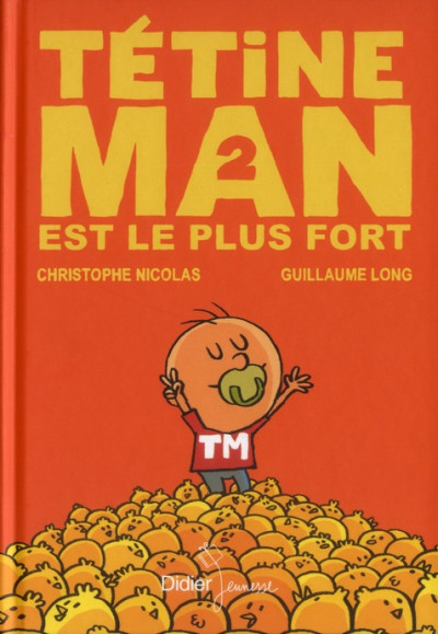 Couverture Tétine Man tome 2 - Tétine Man est le plus fort