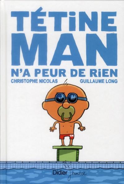 Couverture Tétine Man tome 3 - Tétine Man n'a peur de rien