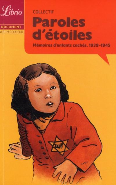 Couverture paroles d'étoiles ; mémoires d'enfants cachés, 1939-1945 (boché)