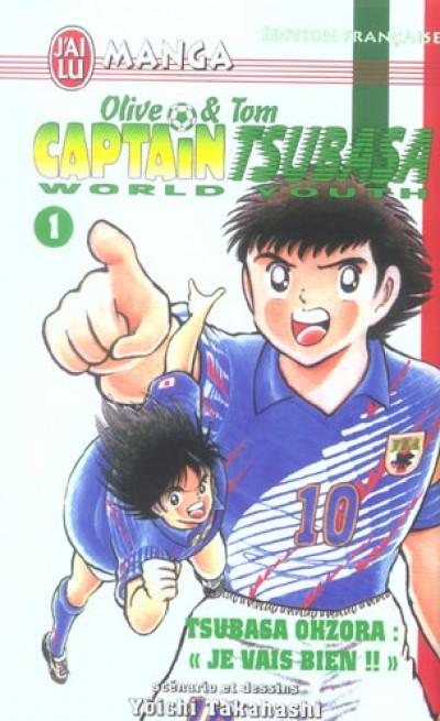 Couverture olive et tom captain tsubasa world youth tome 1 - tsubasa ohzora : je vais bien
