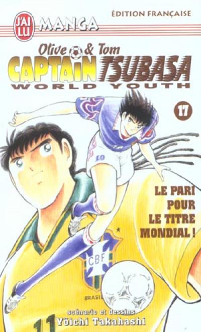 Couverture Olive et Tom captain tsubasa world youth tome 17 - le pari pour le titre mondial