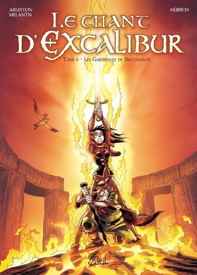Couverture le chant d'excalibur tome 6 - les gardiennes de...