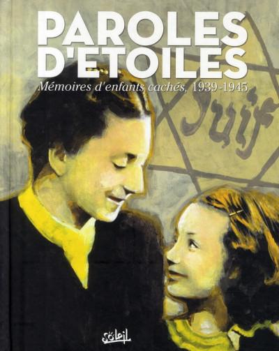 Couverture paroles d'étoiles ; mémoires d'enfants cachés, 1939-1945