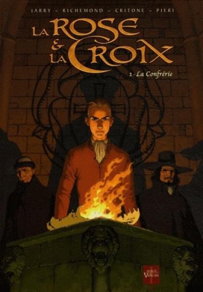 image de la rose et la croix tome 1 - la confrérie (édition 2009)