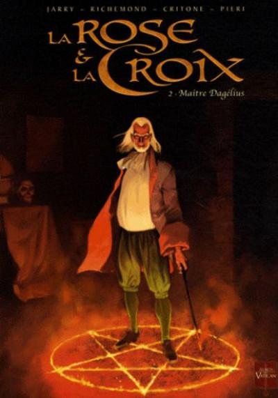 image de la rose et la croix tome 2 - maître dagélius (édition 2009)