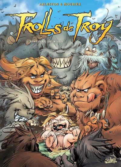 Couverture Trolls de Troy tome 14 - l'histoire de Waha