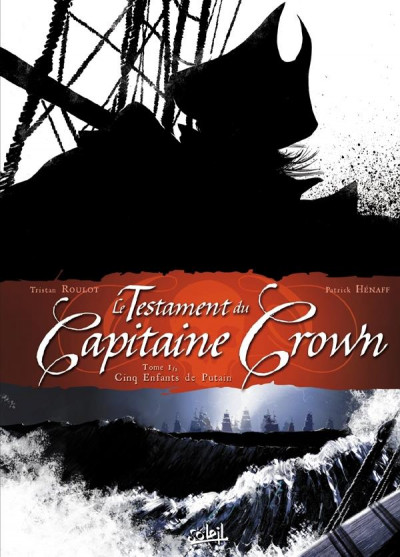image de le testament du capitaine Crown tome 1 - cinq enfants de putain
