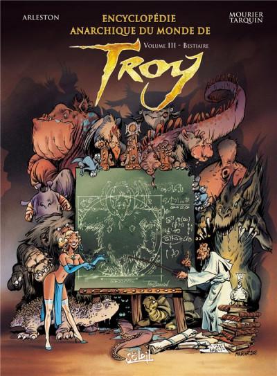 Couverture encyclopédie anarchique du monde de Troy T.3 - le bestiaire