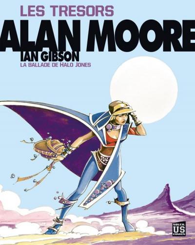 Couverture les trésors d'Alan Moore ; la ballade d'Halo Jones