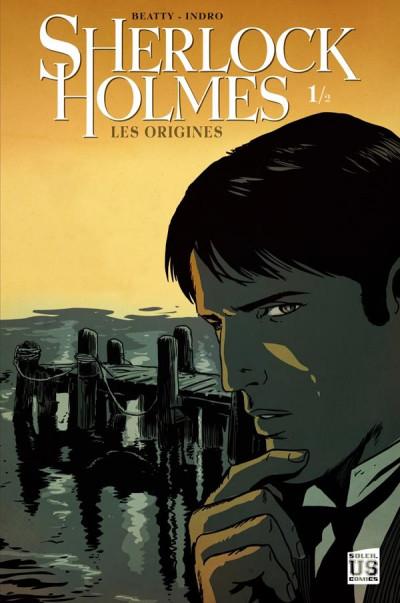 Couverture Sherlock Holmes - les origines tome 1