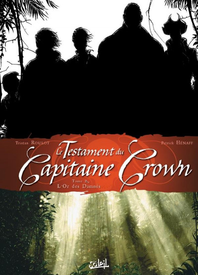 image de le testament du capitaine Crown tome 2 - l'or des damnés