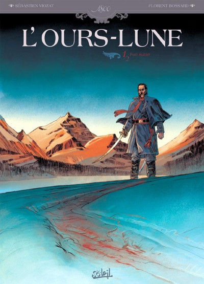 Couverture l'ours-lune tome 1 - fort Sutter