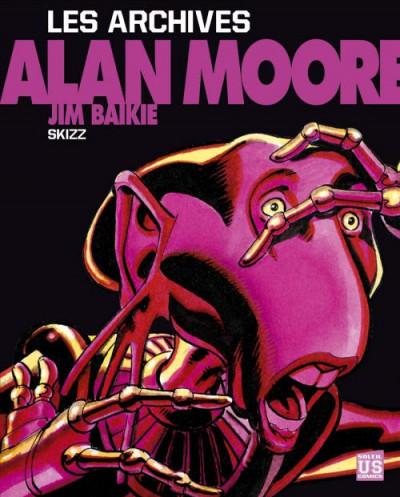 Couverture les archives d'Alan Moore ; skizz