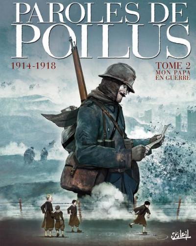 Couverture paroles de poilus tome 2 - mon papa en guerre, 1914/1918