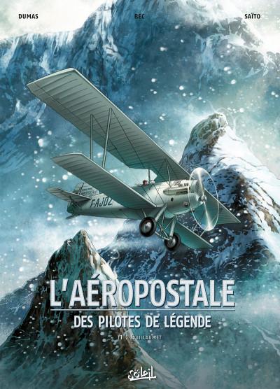 Couverture L'aéropostale - des pilotes de légendes tome 1 - Guillaumet