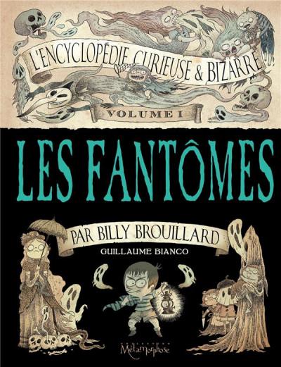 Couverture L'encyclopédie curieuse et bizarre par Billy Brouillard tome 1