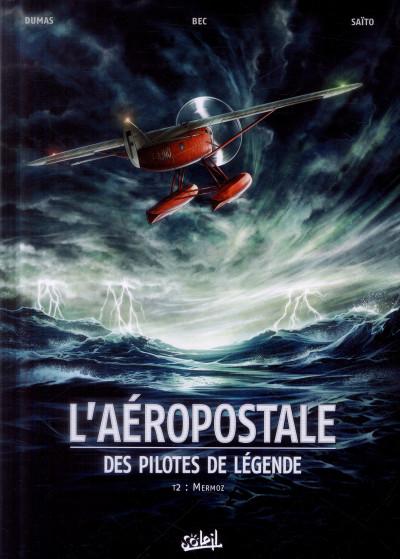 Couverture L'Aéropostale - Des pilotes de légende Tome 2 - Mermoz