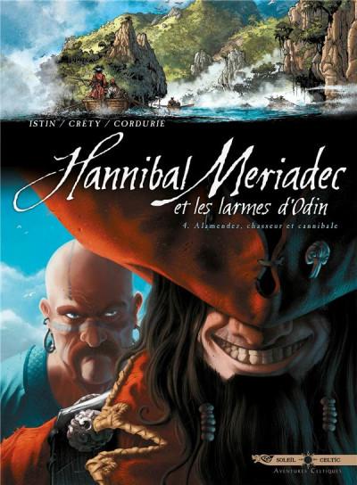 Couverture Hannibal Meriadec et les larmes d'Odin tome 4 - Alamendez, chasseur et cannibale