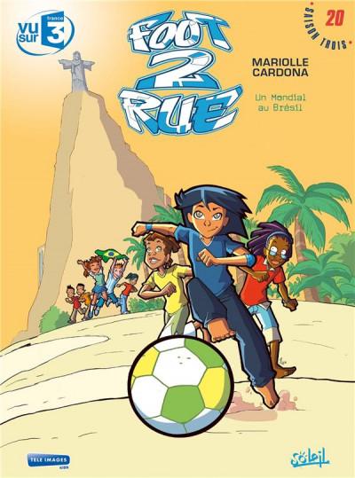 image de Foot 2 Rue tome 20 - Un mondial au Brésil