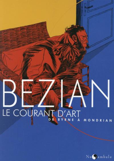 Couverture Le Courant d'Art - De Byrne à Mondrian - De Mondrian à Byrne