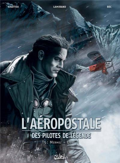 Couverture L'aéropostale - des pilotes de légende tome 5