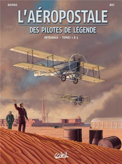 Couverture L'aéropostale - des pilotes de légende - intégrale tome 1