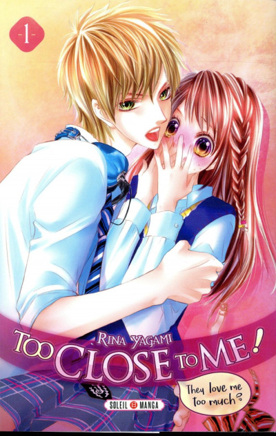 Couverture Too close to me ! tome 1