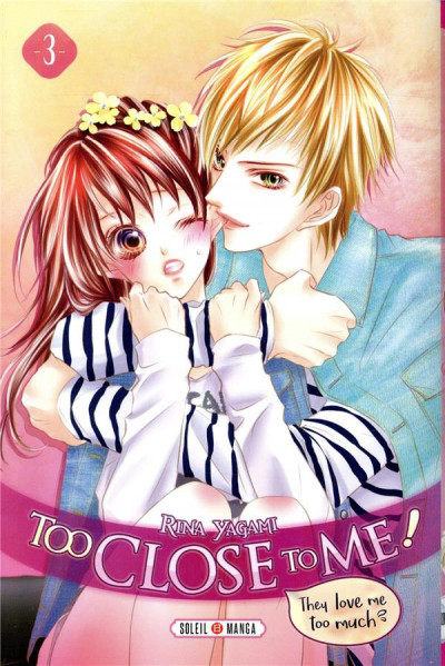 Couverture Too close to me ! tome 3