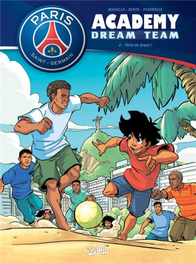 Couverture PSG academy dream team tome 2 - Paris do Brasil !