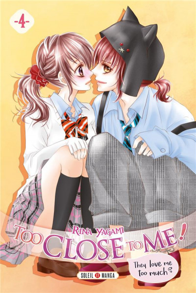 Couverture Too close to me ! tome 4