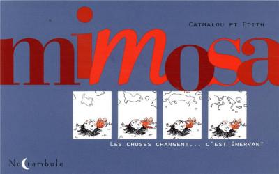 Couverture Mimosa - Les choses changent... c'est énervant