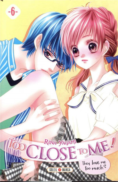 Couverture Too close to me ! tome 6