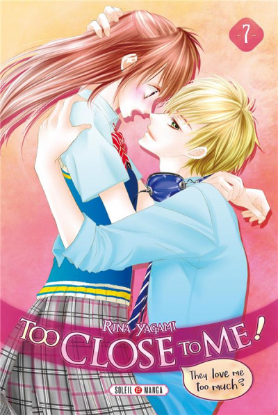 Couverture Too close to me ! tome 7