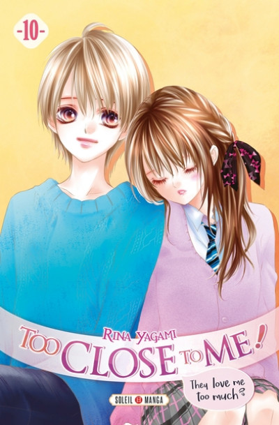 Couverture Too close to me ! tome 10